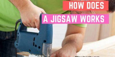 How Does A Jigsaw Work